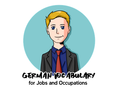 German Vocabulary for Jobs - and Everything Career-Related! Fetured