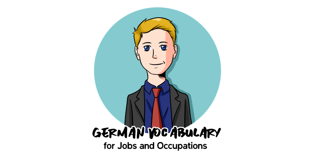 German Vocabulary for Jobs - and Everything Career-Related!