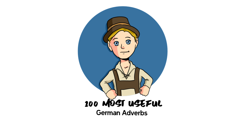 The 100 Most Useful German Adverbs