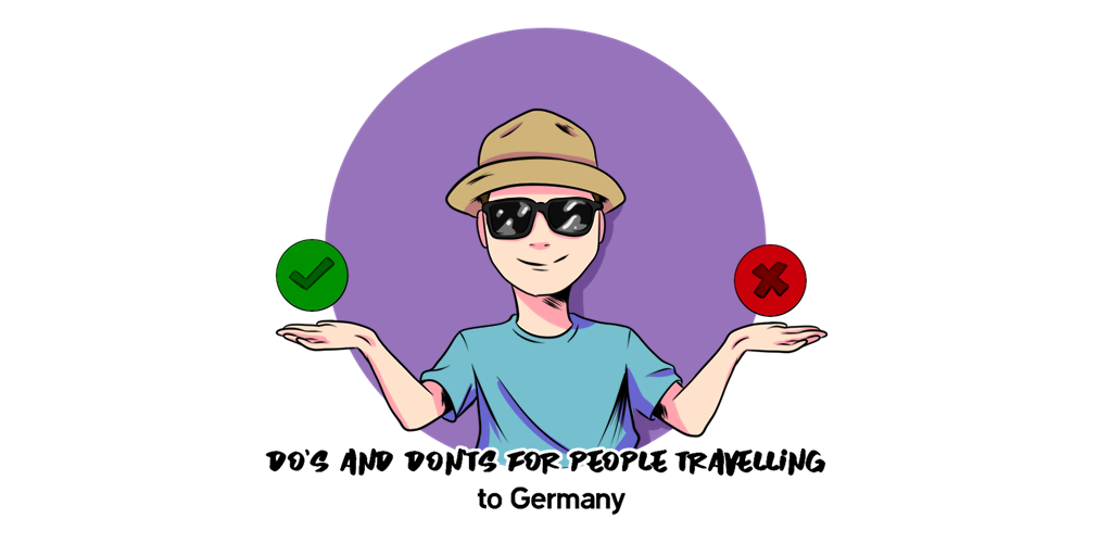 Do's and Don'ts for People Travelling to Germany