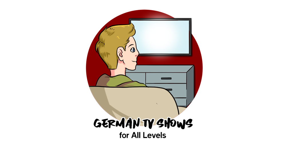 German TV Shows for All Levels
