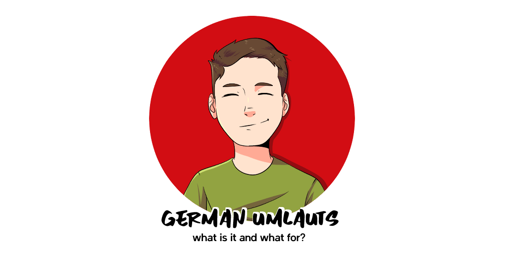 German Umlauts – What Is It and What for?